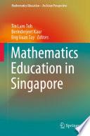 """Mathematics Education in Singapore"" by Tin Lam Toh, Berinderjeet Kaur, Eng Guan Tay"