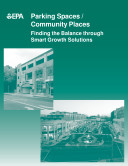 Parking spaces  community places finding the balance through smart growth solutions