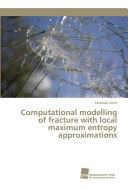 Computational Modelling of Fracture with Local Maximum Entropy Approximations