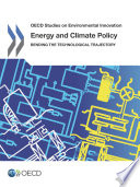 OECD Studies on Environmental Innovation Energy and Climate Policy Bending the Technological Trajectory