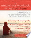 The Mindfulness Workbook for Teen Self Harm Book