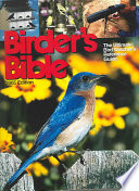 Birder's Bible  : The Ultimate Bird Watching Reference Guide
