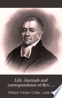 Life, Journals and Correspondence of Rev. Manasseh Cutler, L.L.D.