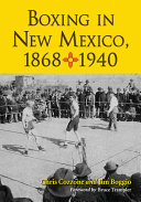 Boxing in New Mexico  1868   1940