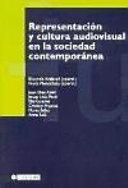 Representación y cultura audiovisual en la sociedad contemporánea