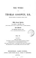 The Works of Thomas Goodwin  Containing Christ set forth  The heart of Christ in heaven towards sinners on earth etc