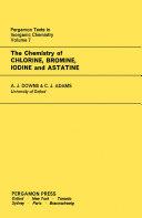 The Chemistry of Chlorine  Bromine  Iodine and Astatine