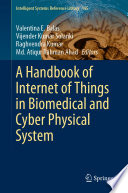 A Handbook of Internet of Things in Biomedical and Cyber Physical System