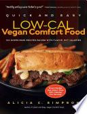 Quick and Easy Low Cal Vegan Comfort Food