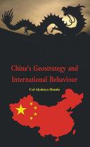 China s Geo Strategy and International Behaviour