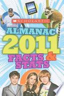 Scholastic Almanac 2011  : Facts & Stats