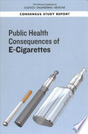 """Public Health Consequences of E-Cigarettes"" by National Academies of Sciences, Engineering, and Medicine, Health and Medicine Division, Board on Population Health and Public Health Practice, Committee on the Review of the Health Effects of Electronic Nicotine Delivery Systems, David L. Eaton, Leslie Y. Kwan, Kathleen Stratton"