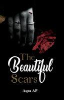 The Beautiful Scars