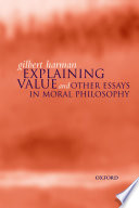 Explaining Value and Other Essays in Moral Philosophy