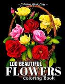100 Beautiful Flowers Coloring Book