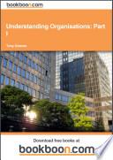 Understanding Organisations: Part I
