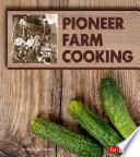 Pioneer Farm Cooking