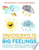 Creative Ways to Help Children Manage BIG Feelings