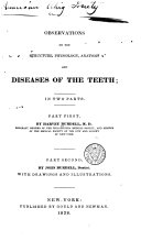 Observations on the Structure, Physiology, Anatomy and Diseases of the Teeth