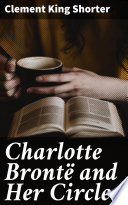 Charlotte Bront And Her Circle
