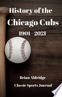 History of the Chicago Cubs 1901 2020
