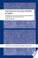 The Politics of War Memory in Japan