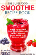 The Superfood Smoothie Recipe Book