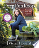 """""""Deep Run Roots: Stories and Recipes from My Corner of the South"""" by Vivian Howard"""