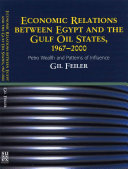 Economic Relations Between Egypt and the Gulf Oil States  1967 2000