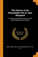 The History of the Remarkable Life of John Sheppard