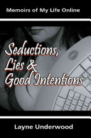 Seductions  Lies and Good Intentions