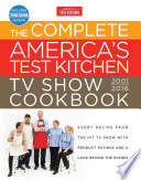 The Complete America s Test Kitchen TV Show Cookbook 2001 2016 Book PDF