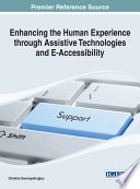 Enhancing the Human Experience through Assistive Technologies and E-Accessibility