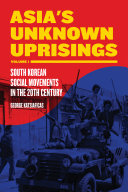 Asia s Unknown Uprisings  South Korean social movements in the 20th century