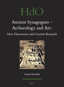 Ancient Synagogues - Archaeology and Art: New Discoveries and Current Research