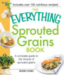 The Everything Sprouted Grains Book Book