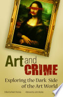 Art and Crime: Exploring the Dark Side of the Art World Book Online