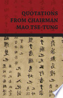 Quotations from Chairman Mao Tse Tung