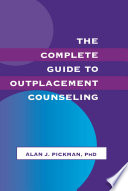 The Complete Guide To Outplacement Counseling