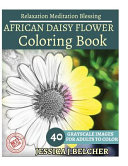 African Daisy Flower Coloring Book for Adults Relaxation Meditation Blessing