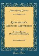 Quintilian s Didactic Metaphors