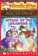 Attack of the Dragons  Geronimo Stilton Micekings  1