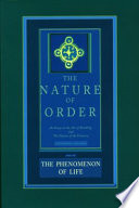 The Nature of Order  Book One  The Phenomenon of Life