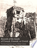 Records of the Family of Urswyk  Urswick  Or Urwick