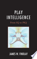 Play Intelligence  : From IQ to PIQ