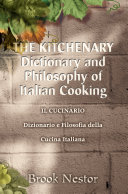 Il Cucinario  Dizionario E Filosofia Della Cucina Italiana