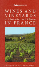 Wines And Vineyards Of Character And Charm In France