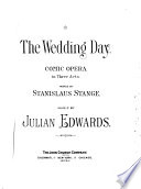 The Wedding Day  : Comic Opera in Three Acts