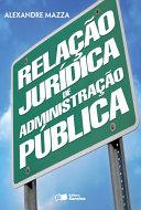 RELAÇÃO JURÍDICA DE ADMINISTRAÇÃO PÚBLICA