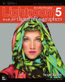 The Adobe Photoshop Lightroom 5 Book for Digital Photographers Book